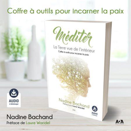 Livre Méditer la terre vue de interieur - Nadine Bachand